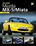 You and Your Mazda MX-5/Miata: Buying, Enjoying, Maintaining, Modifying (You & Your)