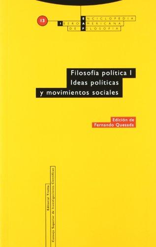 Filosofía política I. Ideas políticas y movimientos sociales: Vol. 13 (Enciclopedia Iberoamericana de Filosofía)