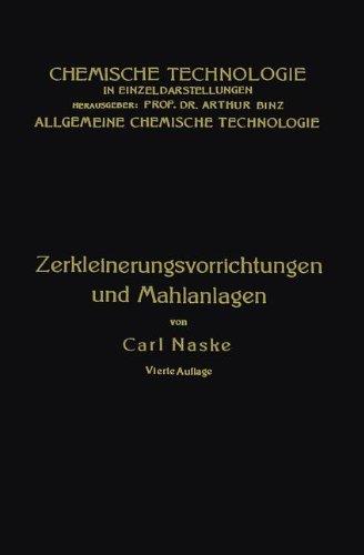 Zerkleinerungs-Vorrichtungen: Und Mahlanlagén (Chemische Technologie in Einzeldarstellungen) (German Edition)