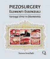 Piezosurgery. Elementi essenziali. Vantaggi clinici in odontoiatria