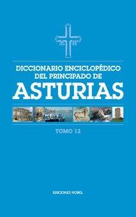 Diccionario enciclop?dico del Principado de Asturias (Tomo 12)