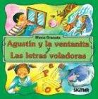 Agustin y La Ventanita y Las Letras Voladoras - Segunda Lectura por Maria Granata