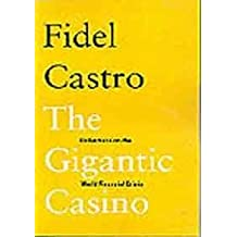 The Gigantic Casino: Reflections on the World Financial Crisis by Fidel Castro (2009-11-11)