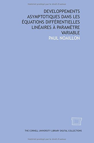 Developpements asymptotiques dans les équations différentielles linéaires à paramètre variable