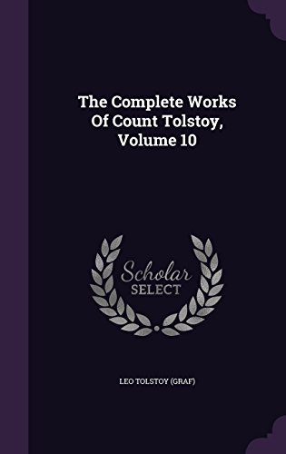 The Complete Works Of Count Tolstoy, Volume 10