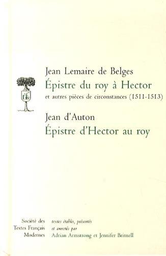 Épistre du roy à Hector: Et autres pièces de circonstances (1511-1513) (Société des textes français modernes) par Jean Lemaire de Belges