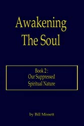 Awakening The Soul: Book 2: Our Suppressed Spiritual Nature