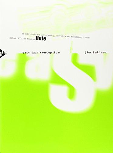 Easy Jazz Conception Flute: 15 solo etudes for jazz phrasing, interpretation and improvisation. Flöte.