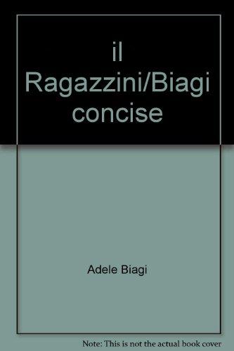 Il Ragazzini-Biagi concise. Dizionario inglese-italiano-Italian and English dictionary