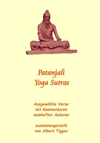 Patanjali Yoga Sutras: Ausgewählte Verse mit Kommentaren ...