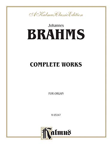 Johannes Brahms  Complete Works for Organ