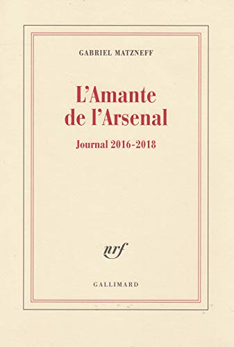 L'Amante de l'Arsenal: Journal 2016-2018