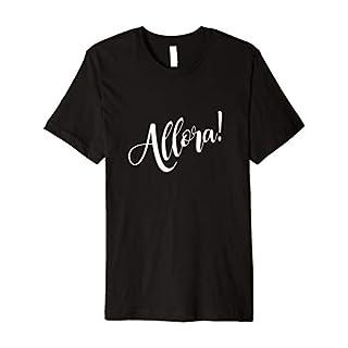 Allora! Funny Italian T shirt