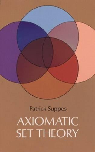Axiomatic Set Theory (Dover Books on Mathematics) por Patrick Suppes