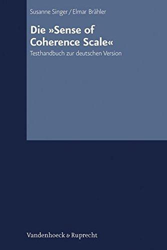 Die Sense of Coherence Scale: Testhandbuch Zur Deutschen Version by Susanne Singer (2007-09-11)