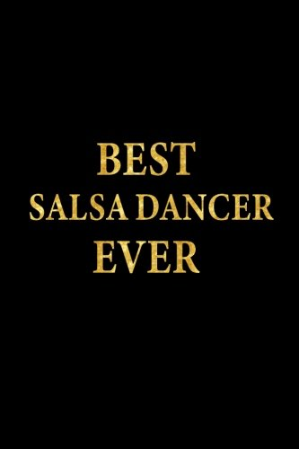 Best Salsa Dancer Ever: Lined Notebook, Gold Letters Cover, Diary, Journal, 6 x 9 in., 110 Lined Pages