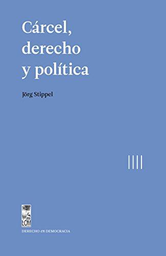 Cárcel, derecho y política por Jorg Stieppel