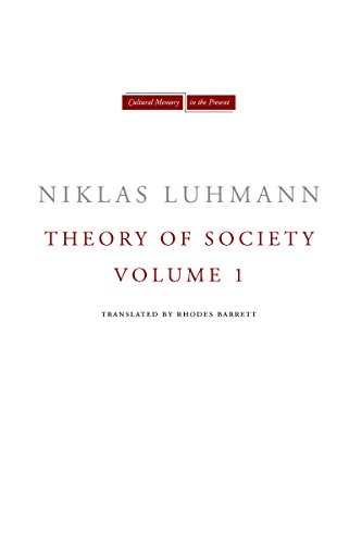 Theory of Society: Volume 1 (Cultural Memory in the Present)