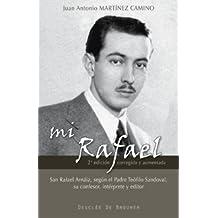 Mi Rafael: San Rafael Arnaiz, según el Padre Teófilo Sandoval, su confesor, intérprete y editor (2ª edición corregida y aumentada) (Testigos)