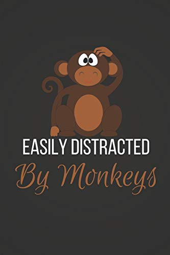 Easily Distracted By Monkeys: Funny Monkey Gift ~ Lined Journal / Notebook