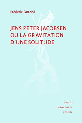 Jens Peter Jacobsen ou la gravitation d'une solitude (Fonds ancien UCBN)