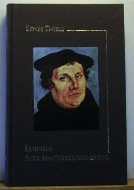 Luthers Sprichwörtersammlung. par Thomas Luther