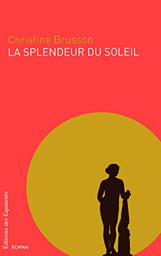 LA SPLENDEUR DU SOLEIL par Christine Brusson