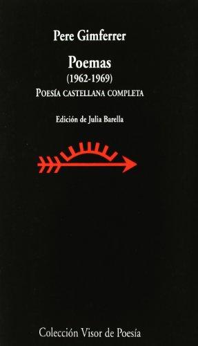 Poemas 1962 - 1969: Poesía castellana completa (Visor de Poesía) por Pere Gimferrer
