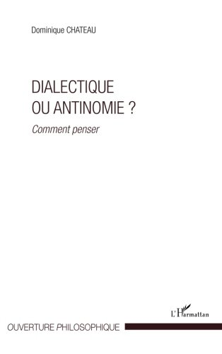 Dialectique ou antinomie comment penser