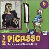 Pablo Picasso. Dora si è montata la testa. Ediz. illustrata
