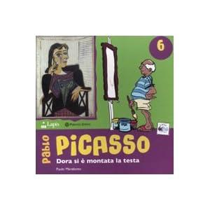 Pablo Picasso. Dora si è montata la testa