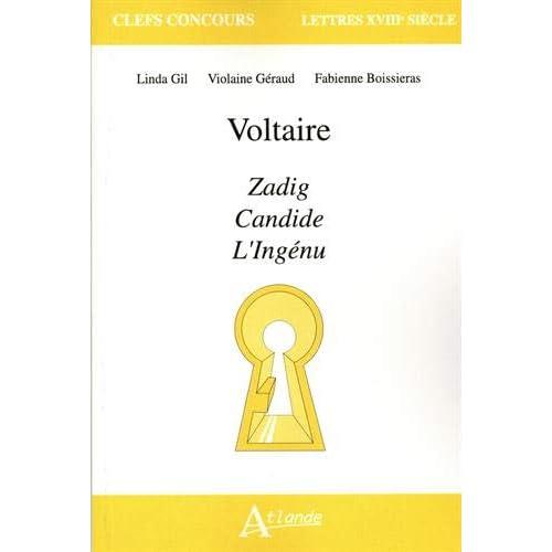 Voltaire : Zadig, Candide, L'Ingénu