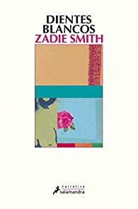 Dientes blancos par Zadie Smith