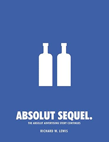 Absolut Sequel: The Absolut Advertising Story Continues (Werbung Absolut Vodka)