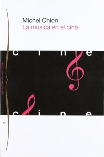 La música en el cine (Comunicación Cine) por Michel Chion