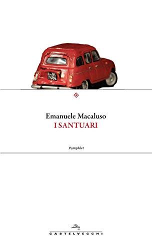 I santuari: Mafia, massoneria e servizi segreti: la Triade che ha condizionato l'Italia (Italian Edition) por Emanuele Macaluso