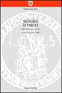 Signoria di parole. Studi offerti a Mario Di Pinto (Fridericiana varia)