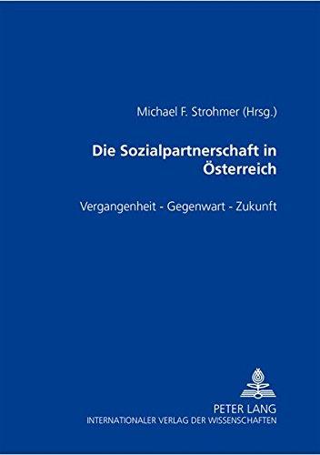 Die Sozialpartnerschaft in Österreich: Vergangenheit – Gegenwart – Zukunft