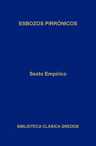 Esbozos pirrónicos (Biblioteca Clásica Gredos) por Sexto Empírico