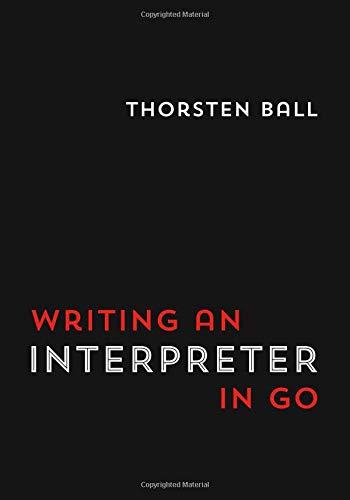 Writing An Interpreter In Go por Thorsten Ball