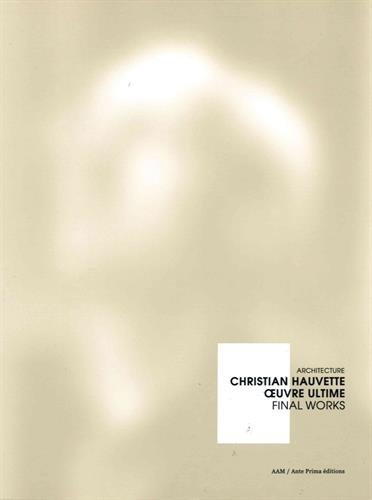 CHRISTIAN HAUVETTE,OEUVRE ULTIME