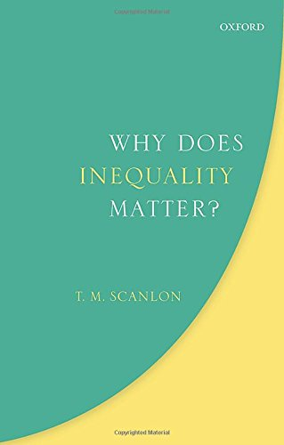 Why Does Inequality Matter? (Uehiro Series in Practical Ethics) por T. M. Scanlon