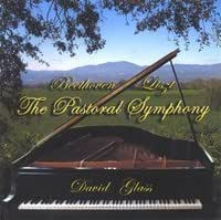 Beethoven / Liszt: The Pastoral Symphony by David Glass (2006-12-22?