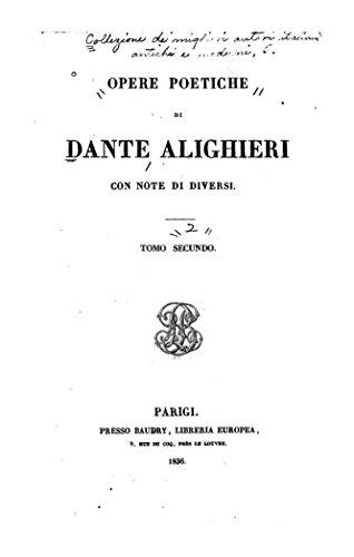 Opere poetiche di Dante Alighieri, con note di diversi - Tomo Secundo