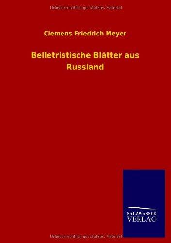 Belletristische Blatter Aus Russland by Clemens Friedrich Meyer (2013-04-23)
