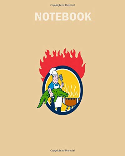 Notebook: chef alligator spatula bbq grill fire circle carto - 50 sheets, 100 pages - 8 x 10 inches