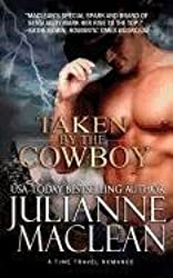[Taken by the Cowboy: A Time Travel Romance] (By: Julianne MacLean) [published: July, 2011]