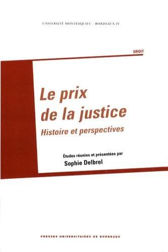 Le prix de la justice : Histoire et perspectives