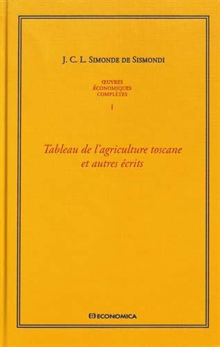 Oeuvres économiques complètes : Tome 1, Tableau de l'agriculture toscane et autres écrits