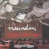 Maximalism = maximalismo